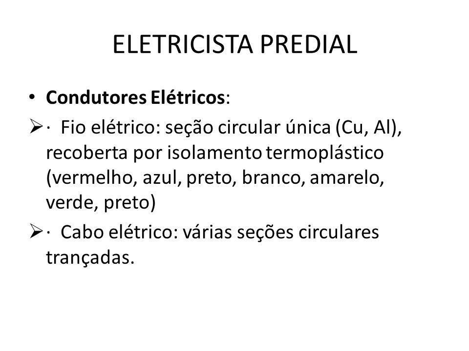 ELETRICISTA PREDIAL Condutores Elétricos: