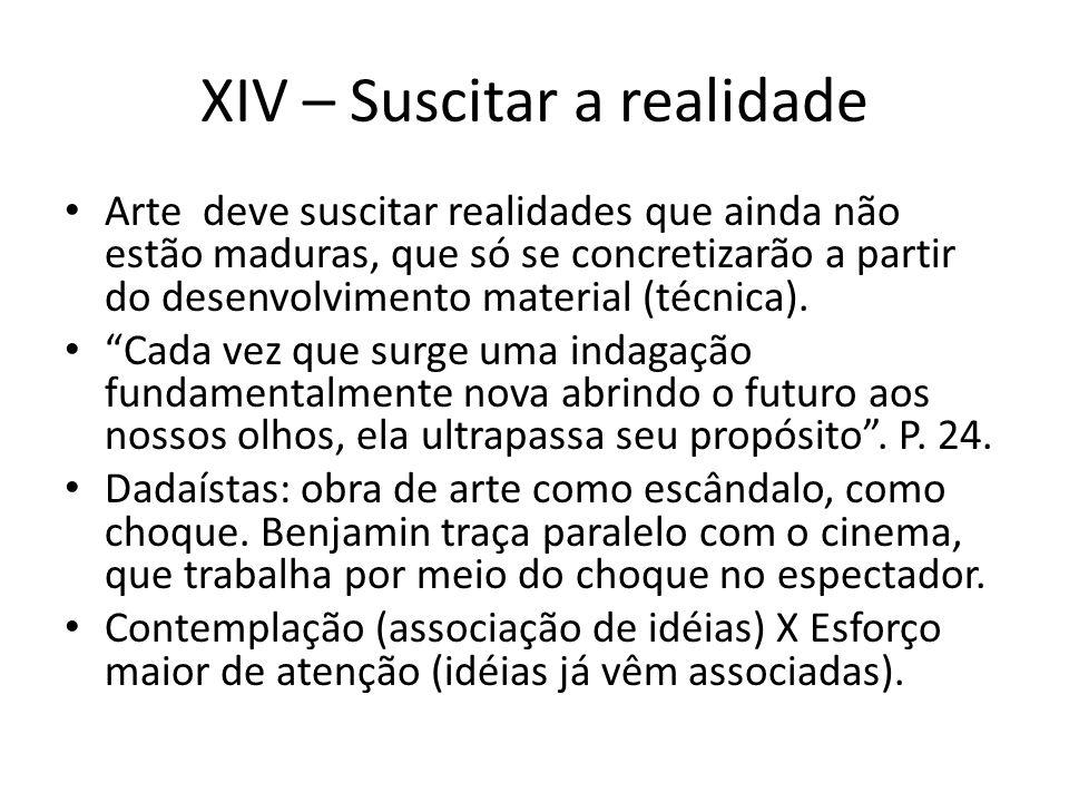 XIV – Suscitar a realidade