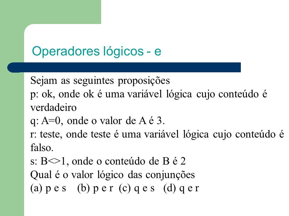 Operadores lógicos - e Sejam as seguintes proposições