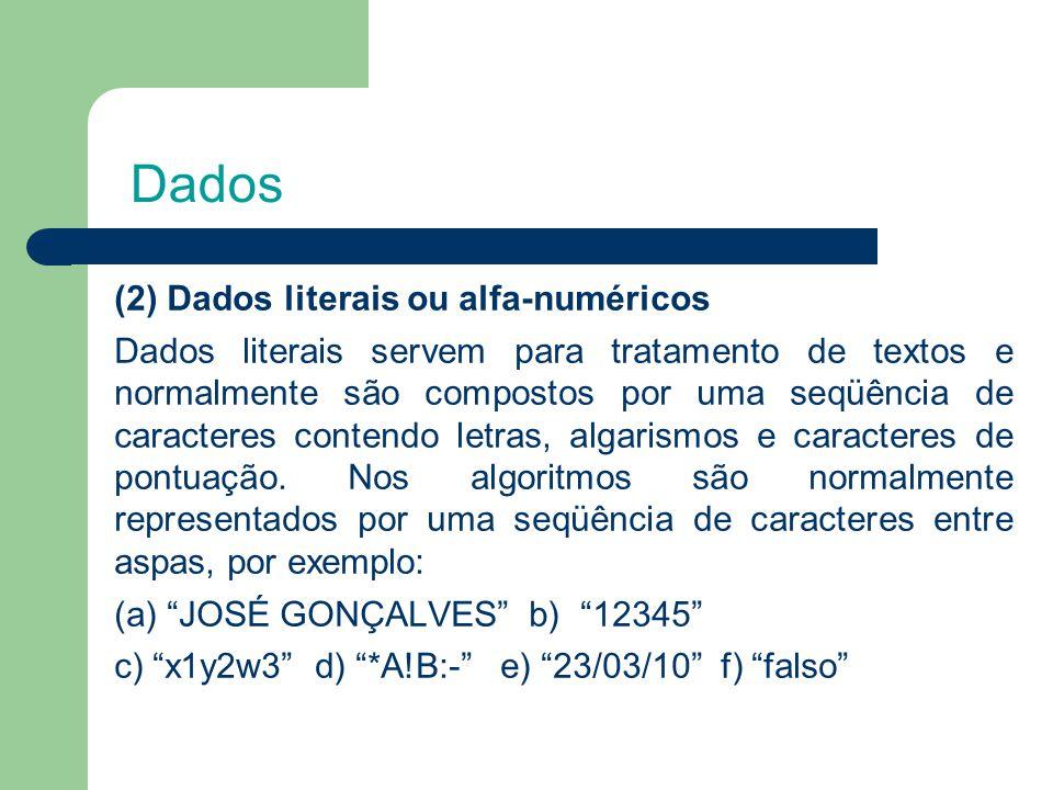 Dados (2) Dados literais ou alfa-numéricos