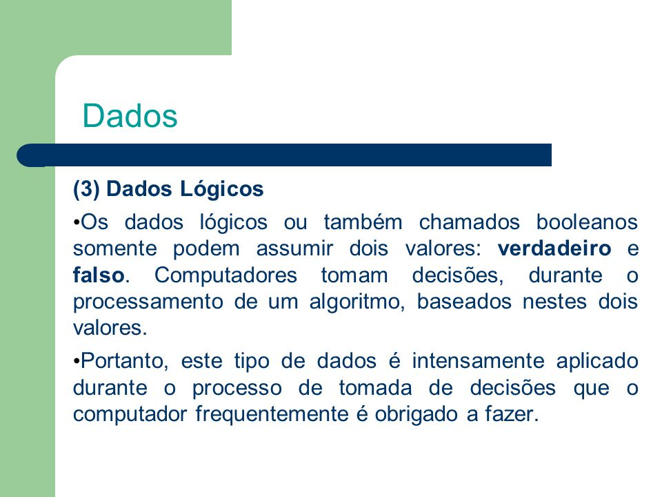 Dados (3) Dados Lógicos.