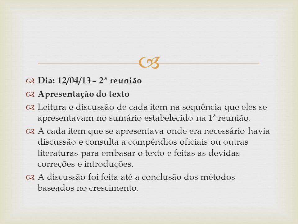 Dia: 12/04/13 – 2ª reunião Apresentação do texto.