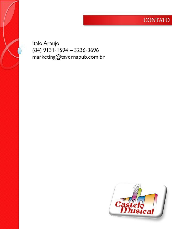 CONTATO Italo Araujo (84) 9131-1594 – 3236-3696 marketing@tavernapub.com.br