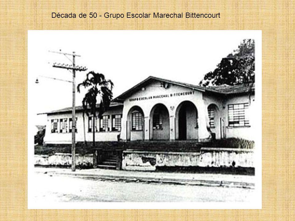 Década de 50 - Grupo Escolar Marechal Bittencourt