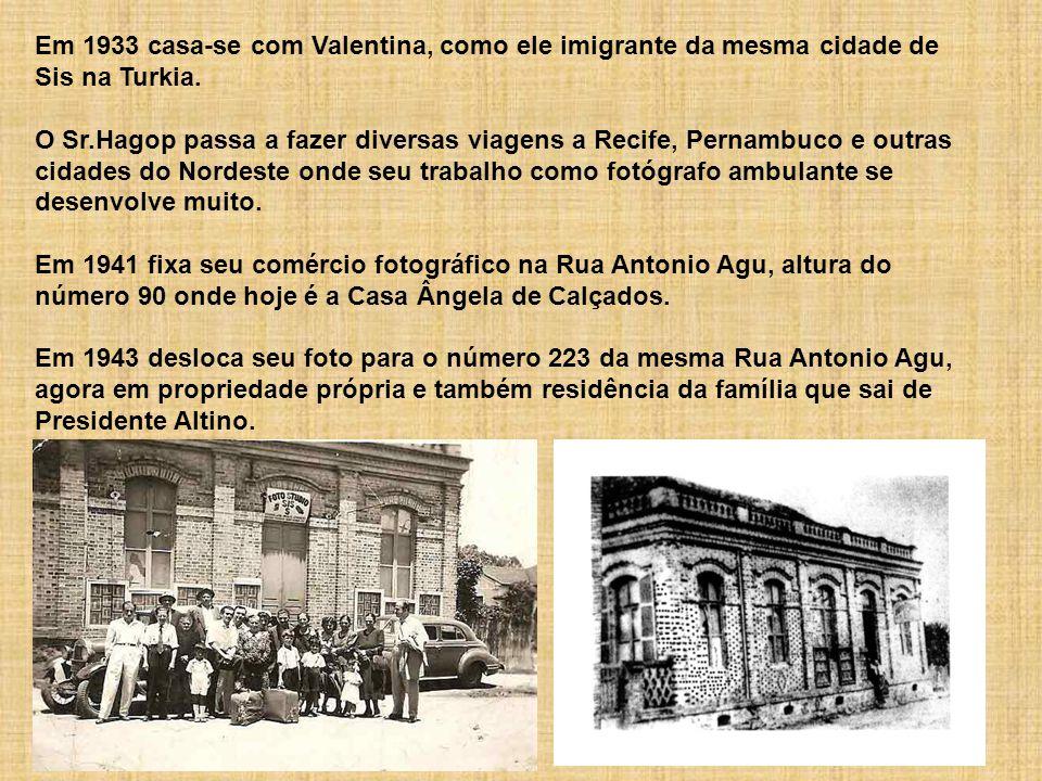 Em 1933 casa-se com Valentina, como ele imigrante da mesma cidade de Sis na Turkia.