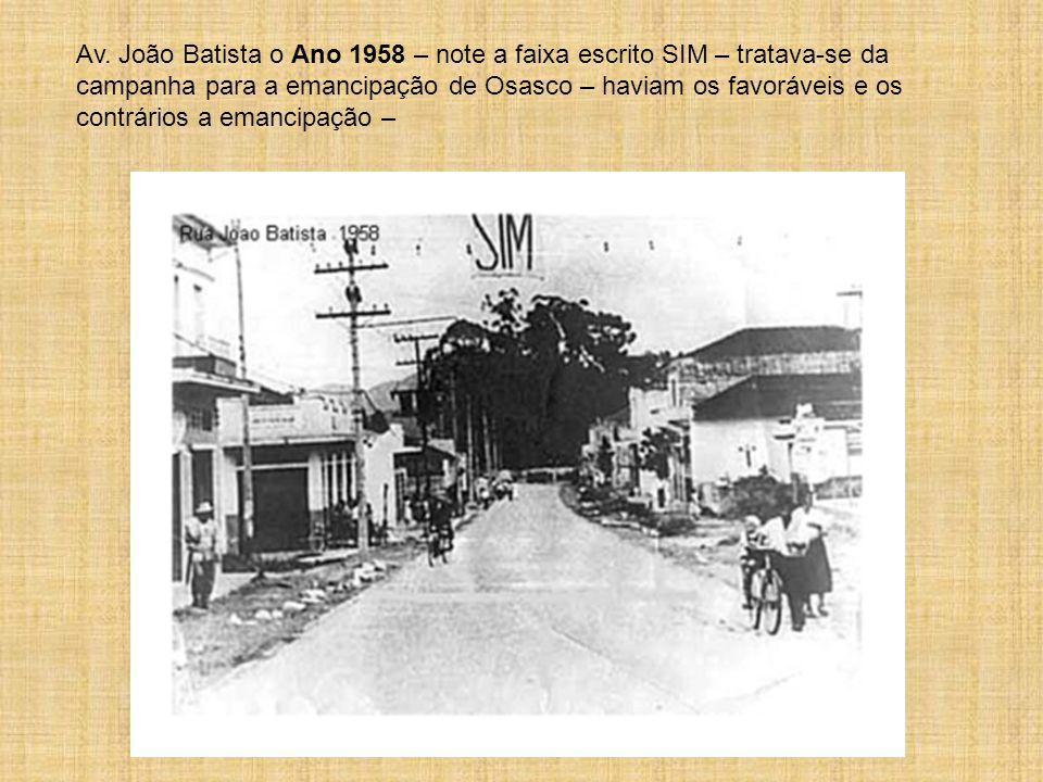 Av. João Batista o Ano 1958 – note a faixa escrito SIM – tratava-se da