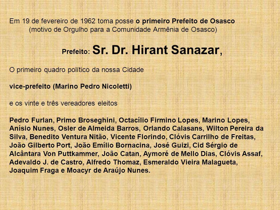 Em 19 de fevereiro de 1962 toma posse o primeiro Prefeito de Osasco