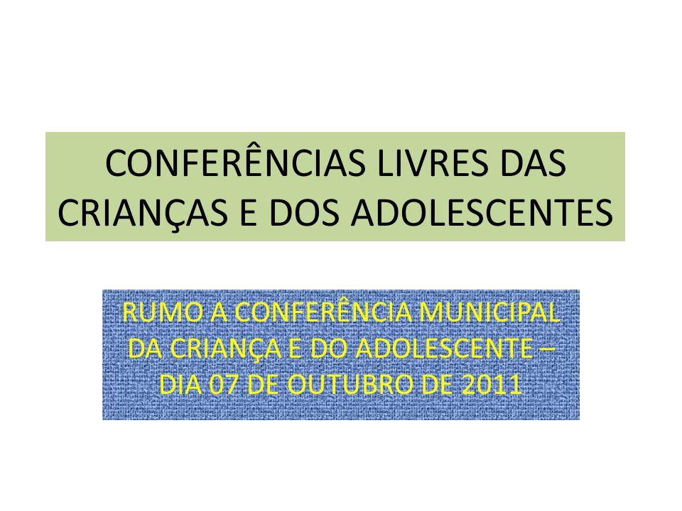 CONFERÊNCIAS LIVRES DAS CRIANÇAS E DOS ADOLESCENTES