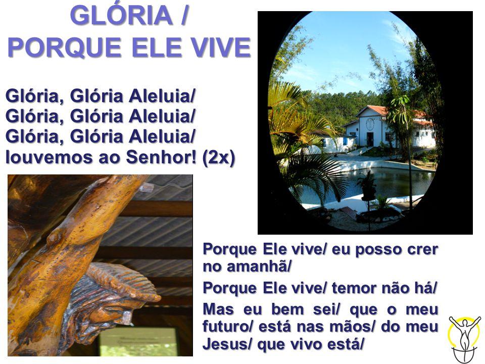 GLÓRIA / PORQUE ELE VIVE