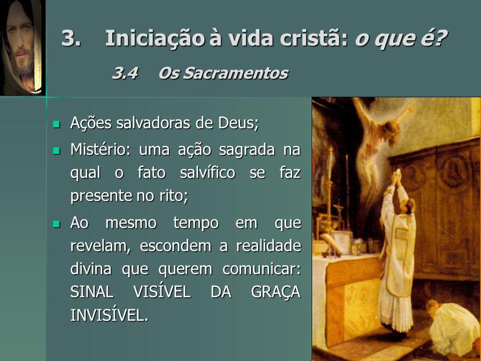 3. Iniciação à vida cristã: o que é 3.4 Os Sacramentos