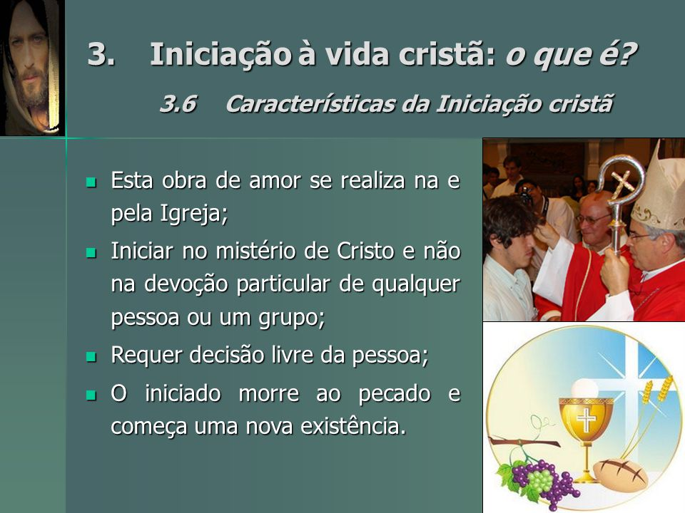 3. Iniciação à vida cristã: o que é. 3. 6