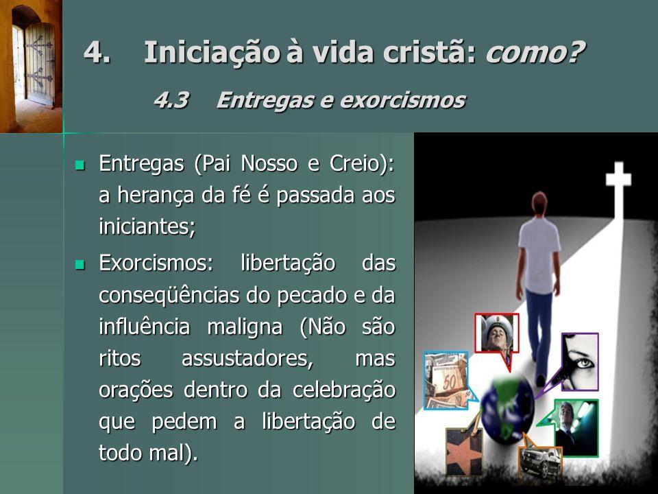 4. Iniciação à vida cristã: como 4.3 Entregas e exorcismos