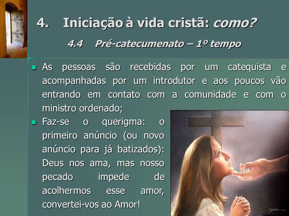 4. Iniciação à vida cristã: como 4.4 Pré-catecumenato – 1º tempo