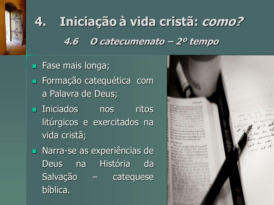 4. Iniciação à vida cristã: como 4.6 O catecumenato – 2º tempo