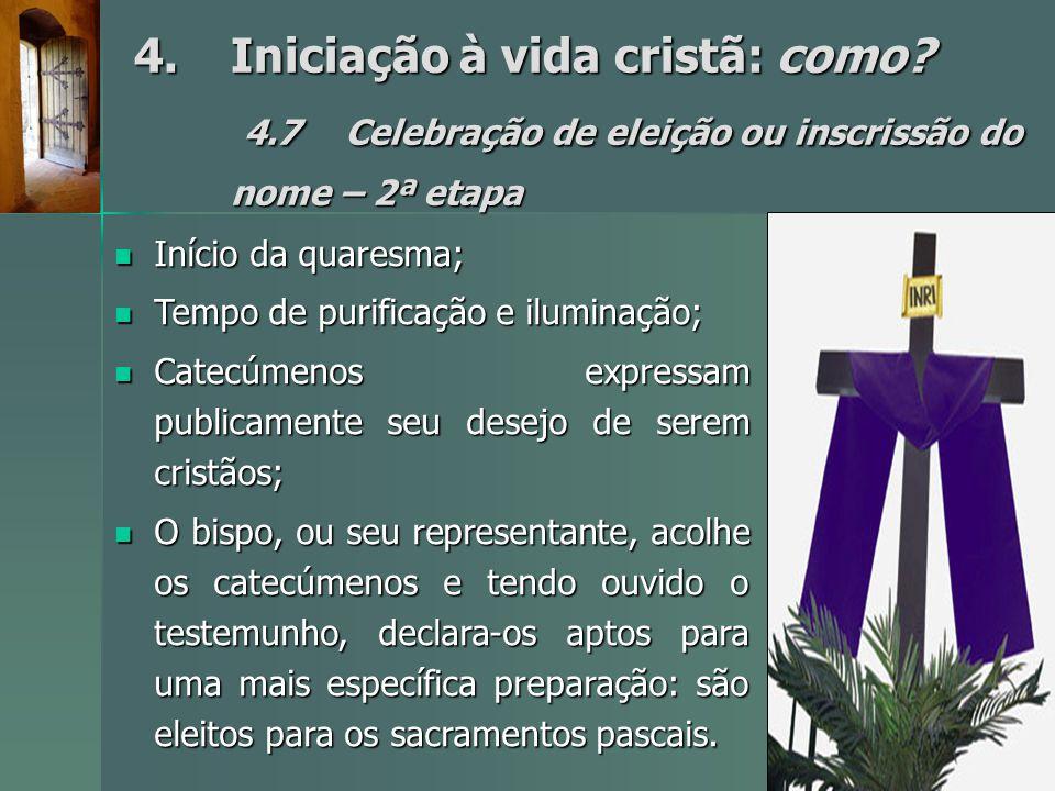 4. Iniciação à vida cristã: como. 4. 7
