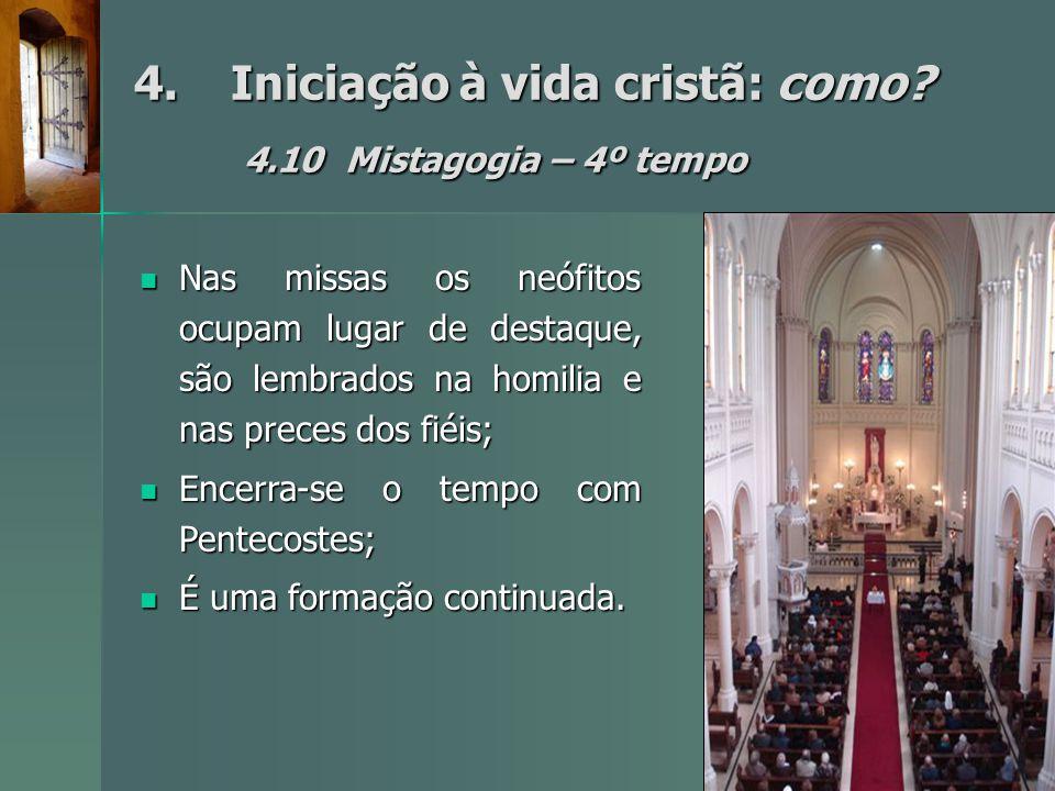 4. Iniciação à vida cristã: como 4.10 Mistagogia – 4º tempo
