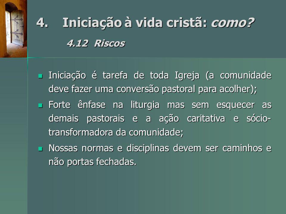 4. Iniciação à vida cristã: como 4.12 Riscos