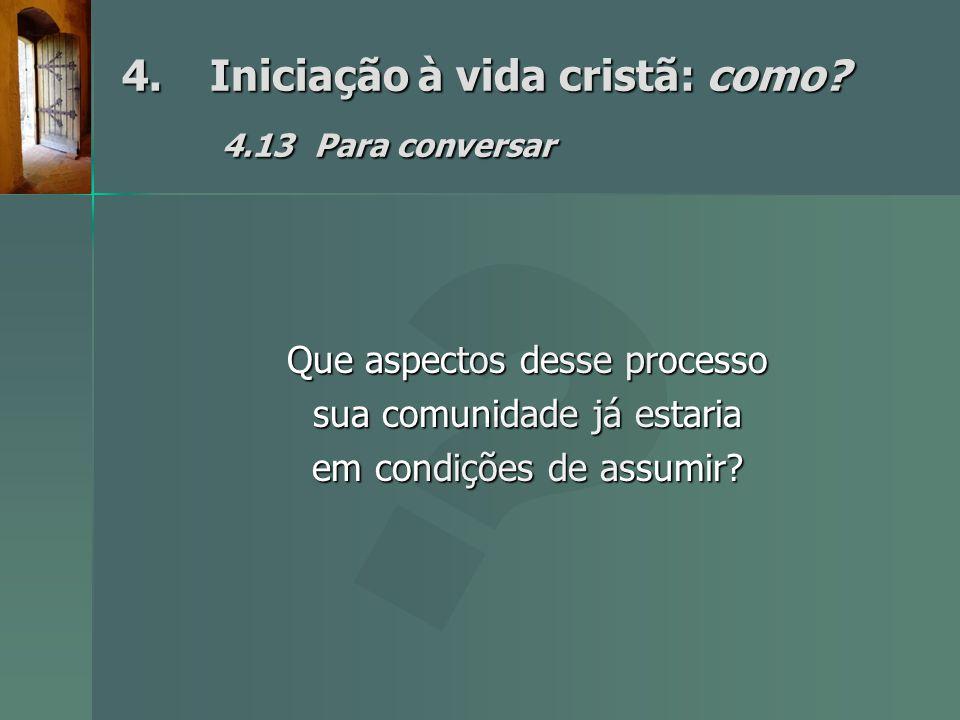 4. Iniciação à vida cristã: como 4.13 Para conversar