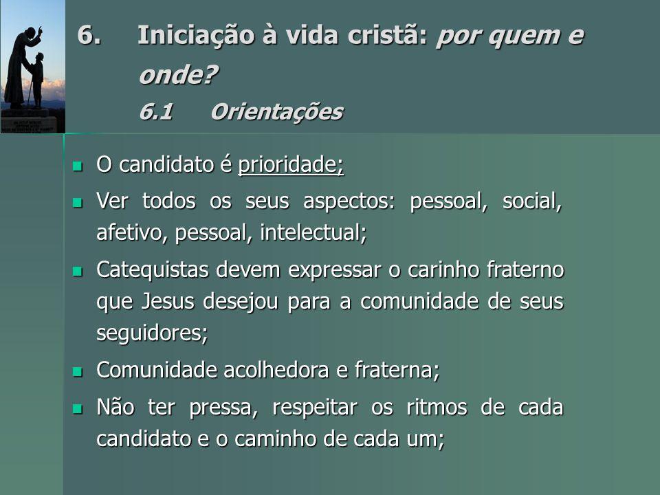 Iniciação à vida cristã: por quem e onde 6.1 Orientações