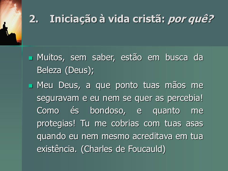 2. Iniciação à vida cristã: por quê