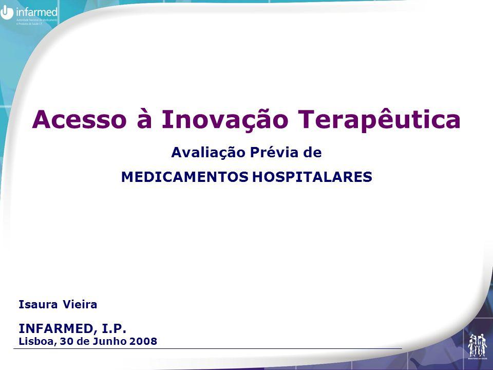 Isaura Vieira INFARMED, I.P. Lisboa, 30 de Junho 2008