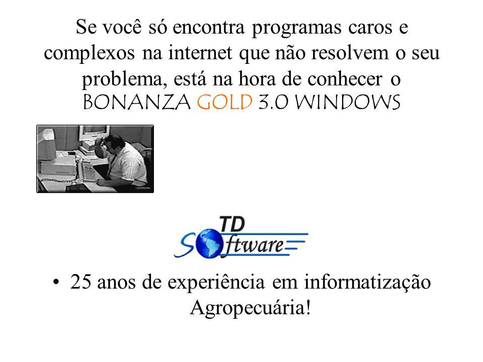 25 anos de experiência em informatização Agropecuária!