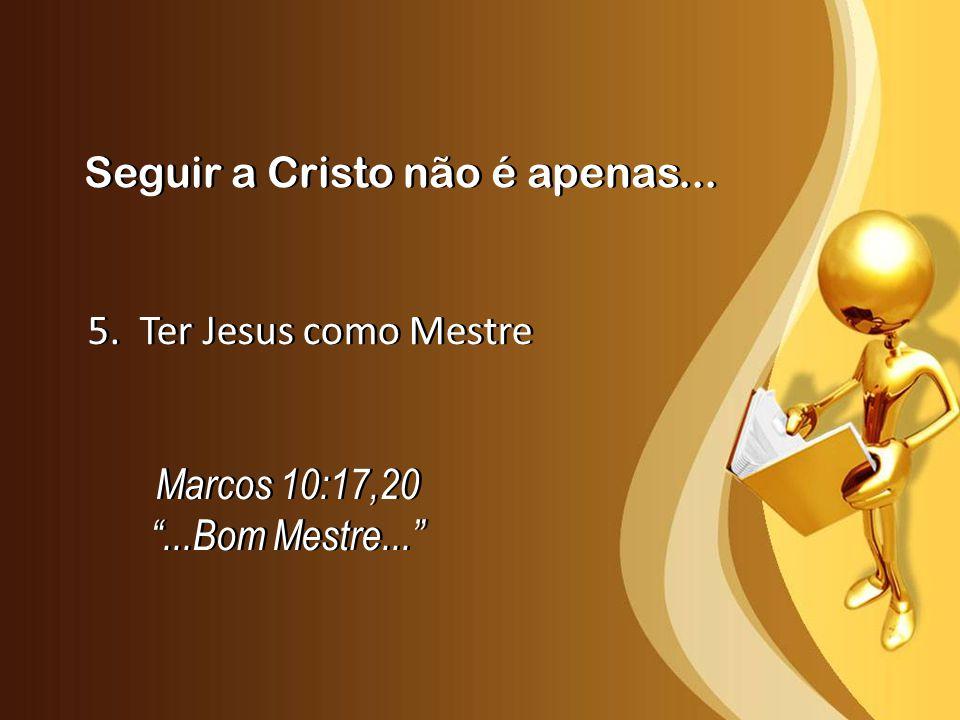 Seguir a Cristo não é apenas...