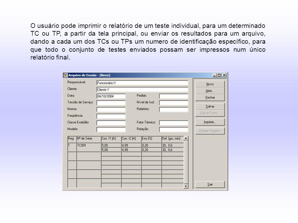 O usuário pode imprimir o relatório de um teste individual, para um determinado TC ou TP, a partir da tela principal, ou enviar os resultados para um arquivo, dando a cada um dos TCs ou TPs um numero de identificação específico, para que todo o conjunto de testes enviados possam ser impressos num único relatório final.