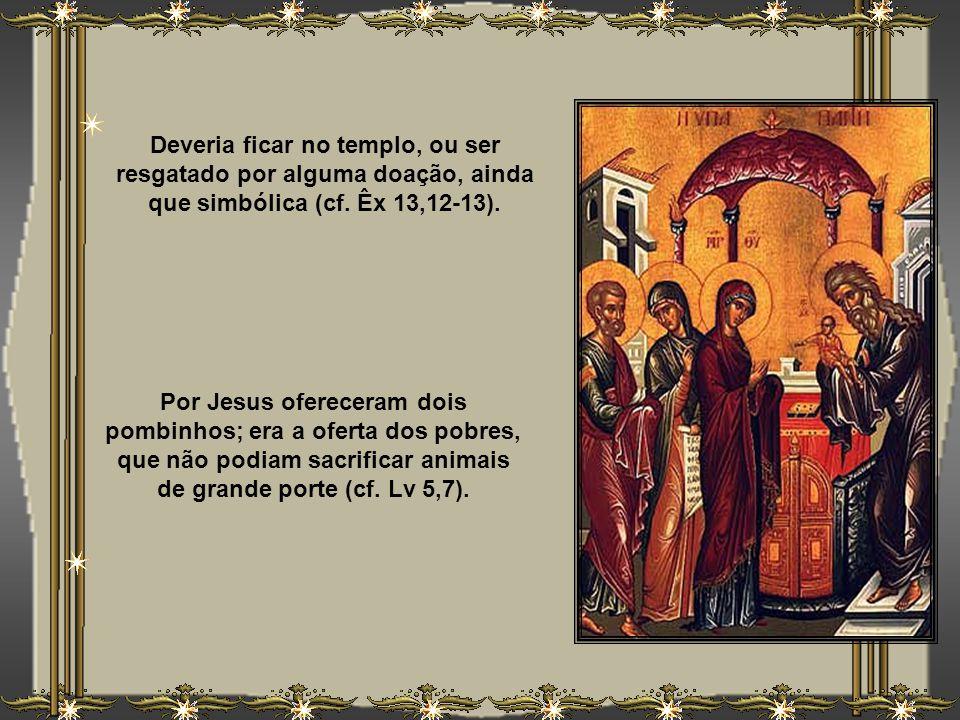 Deveria ficar no templo, ou ser resgatado por alguma doação, ainda que simbólica (cf. Êx 13,12-13).