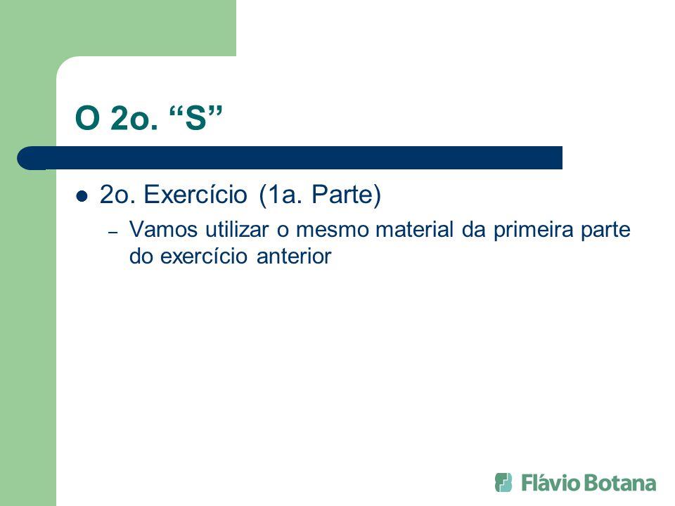 O 2o. S 2o. Exercício (1a. Parte)