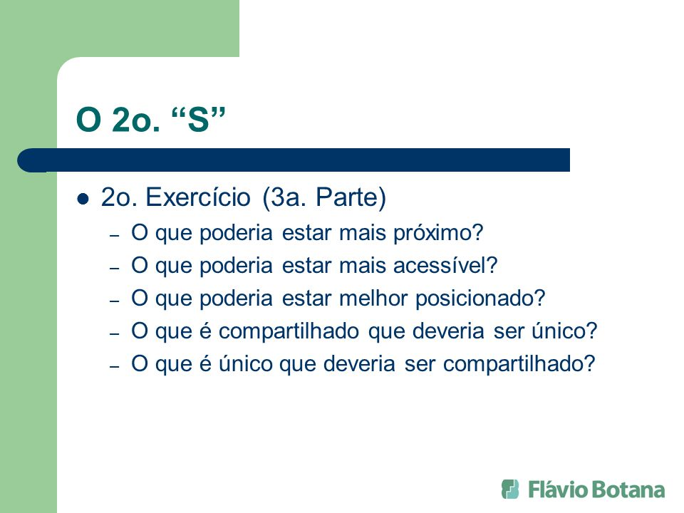 O 2o. S 2o. Exercício (3a. Parte) O que poderia estar mais próximo