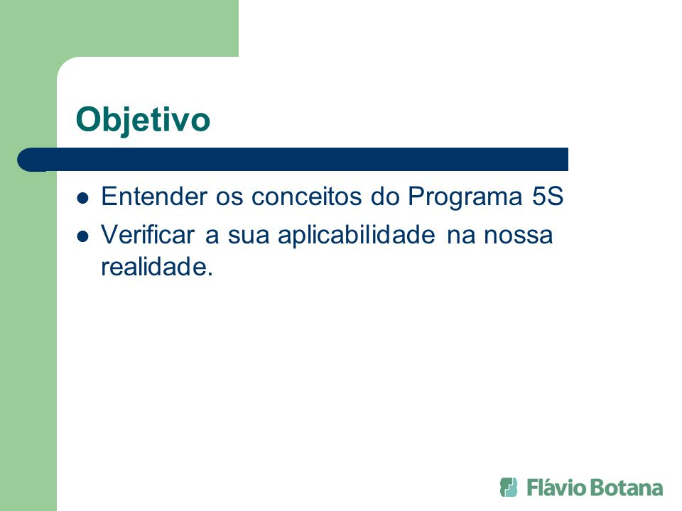 Objetivo Entender os conceitos do Programa 5S