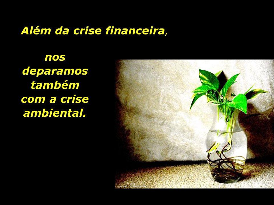 Além da crise financeira,