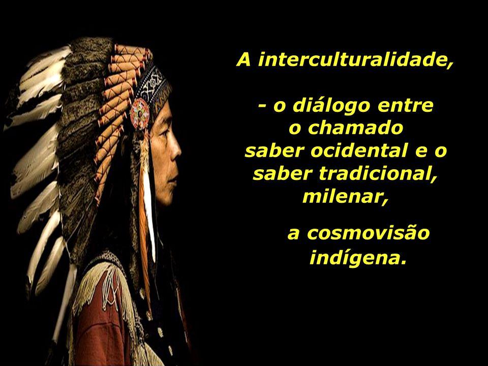 saber ocidental e o saber tradicional, milenar,