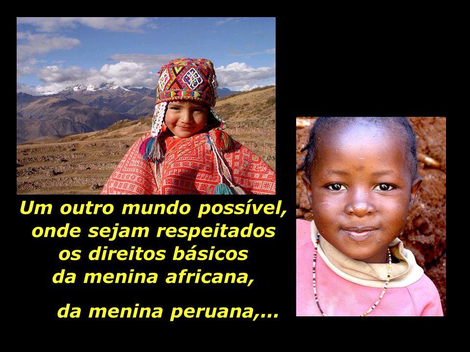 Um outro mundo possível, onde sejam respeitados os direitos básicos da menina africana,