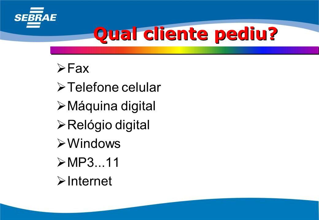 Qual cliente pediu Fax Telefone celular Máquina digital