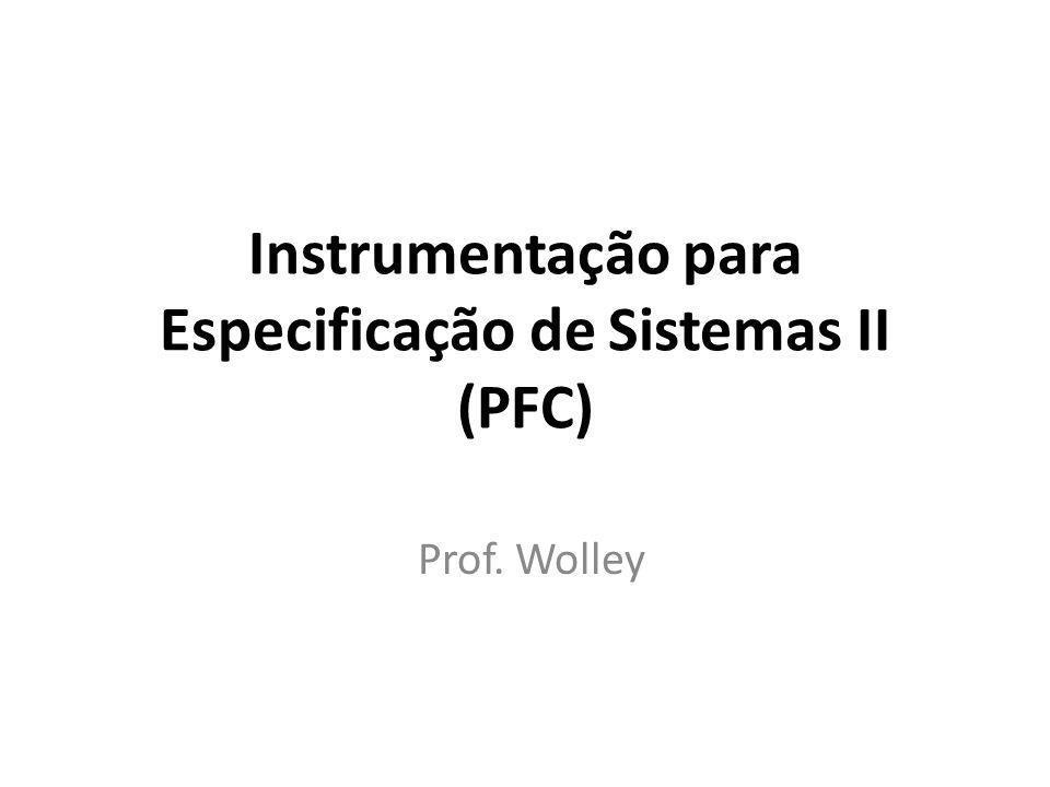 Instrumentação para Especificação de Sistemas II (PFC)
