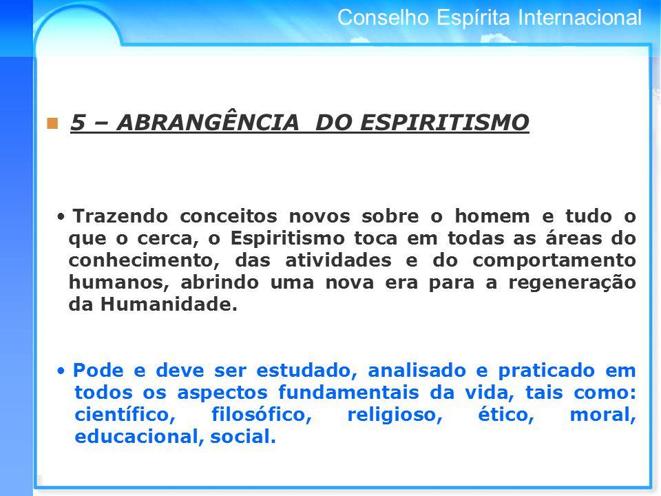 5 – ABRANGÊNCIA DO ESPIRITISMO