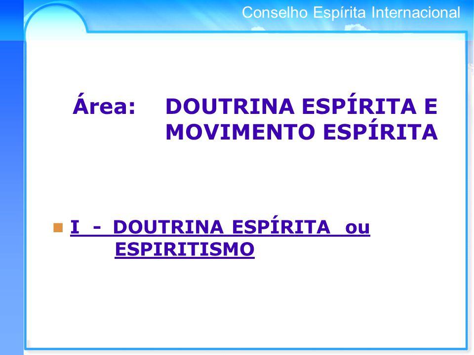 Área: DOUTRINA ESPÍRITA E MOVIMENTO ESPÍRITA
