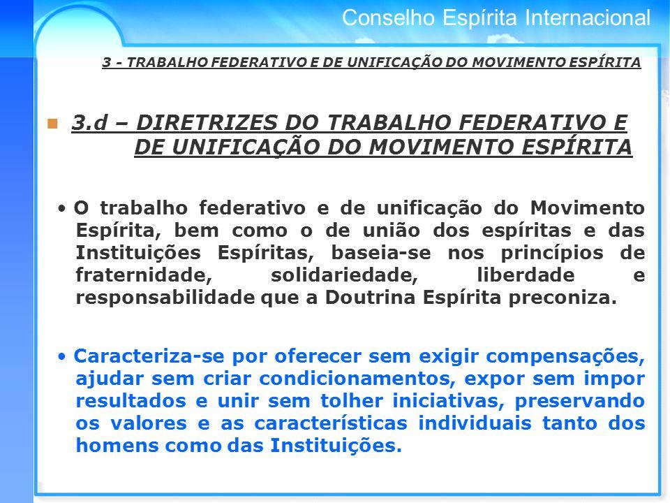 3 - TRABALHO FEDERATIVO E DE UNIFICAÇÃO DO MOVIMENTO ESPÍRITA