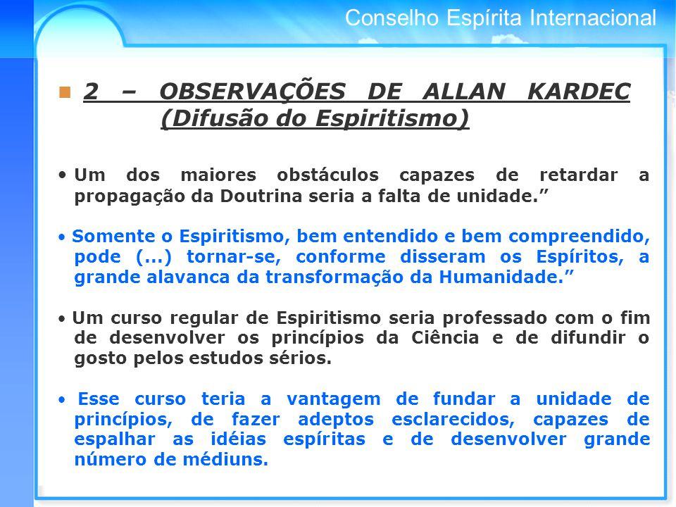 2 – OBSERVAÇÕES DE ALLAN KARDEC (Difusão do Espiritismo)