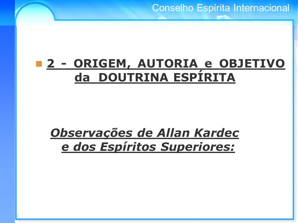 2 - ORIGEM, AUTORIA e OBJETIVO da DOUTRINA ESPÍRITA