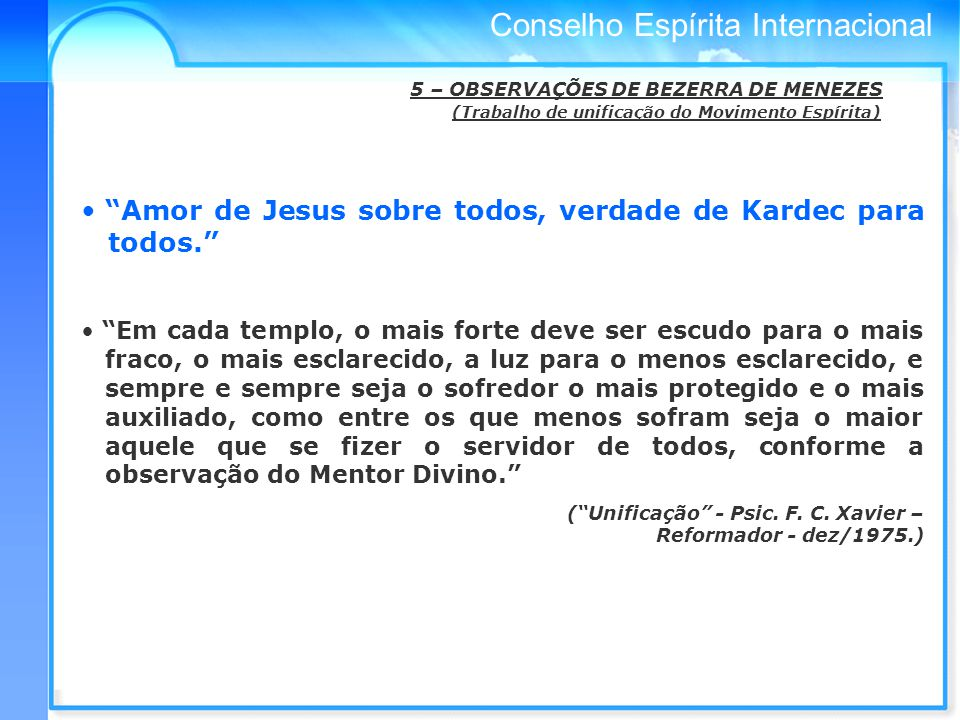 Amor de Jesus sobre todos, verdade de Kardec para todos.