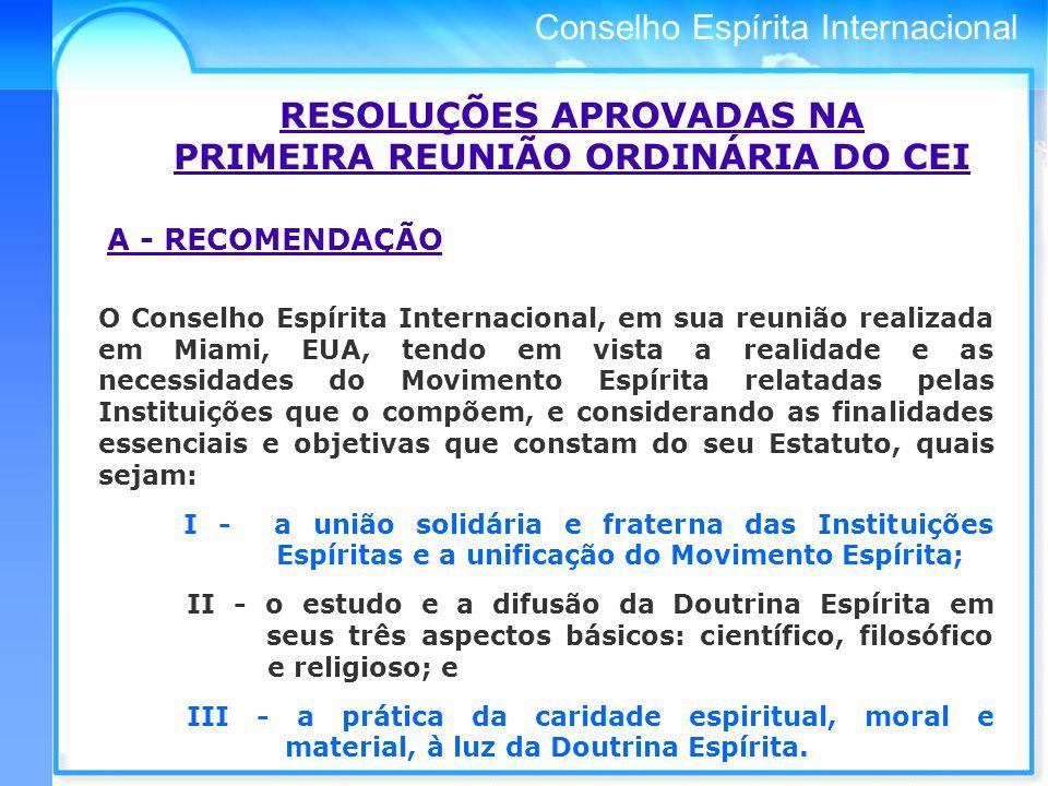 RESOLUÇÕES APROVADAS NA PRIMEIRA REUNIÃO ORDINÁRIA DO CEI
