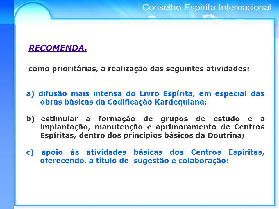 RECOMENDA, como prioritárias, a realização das seguintes atividades: