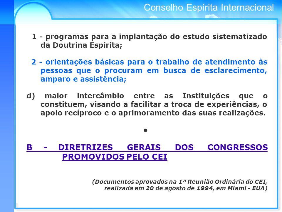 B - DIRETRIZES GERAIS DOS CONGRESSOS PROMOVIDOS PELO CEI