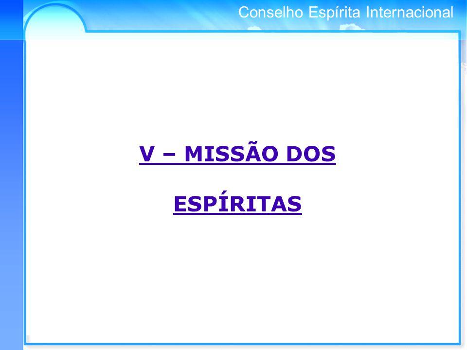 V – MISSÃO DOS ESPÍRITAS