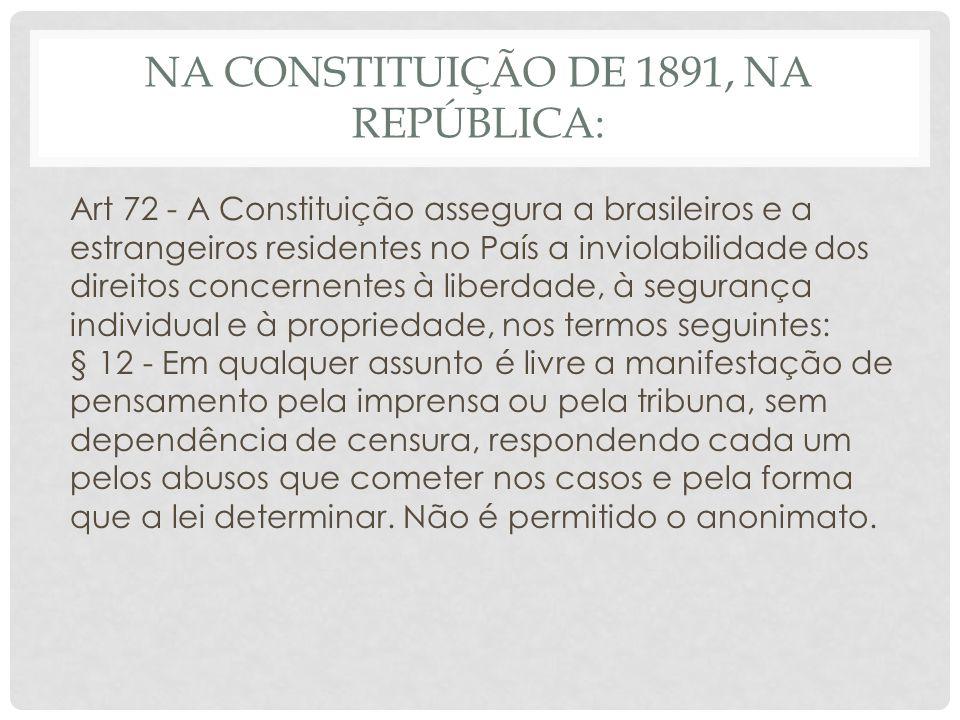 Na Constituição de 1891, na República: