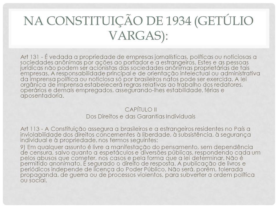 Na Constituição de 1934 (Getúlio Vargas):