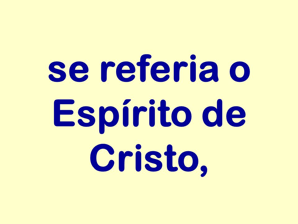 se referia o Espírito de Cristo,